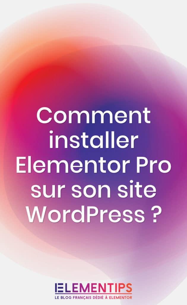Comment installer Elementor Pro sur ton site WordPress ?