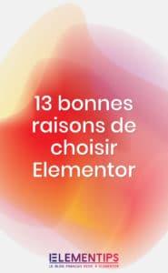 13 bonnes raisons de choisir Elementor