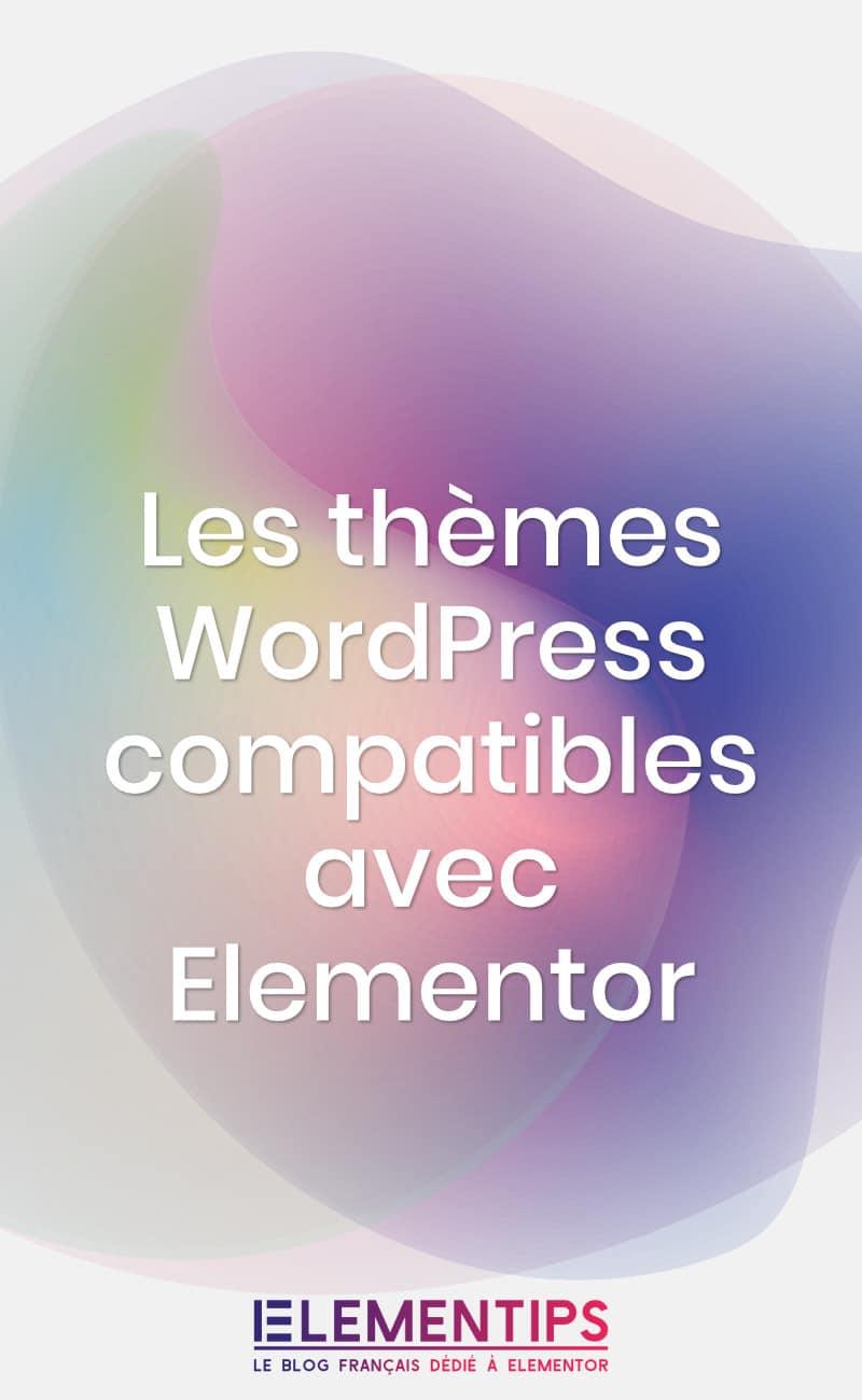 Les thèmes compatibles avec Elementor