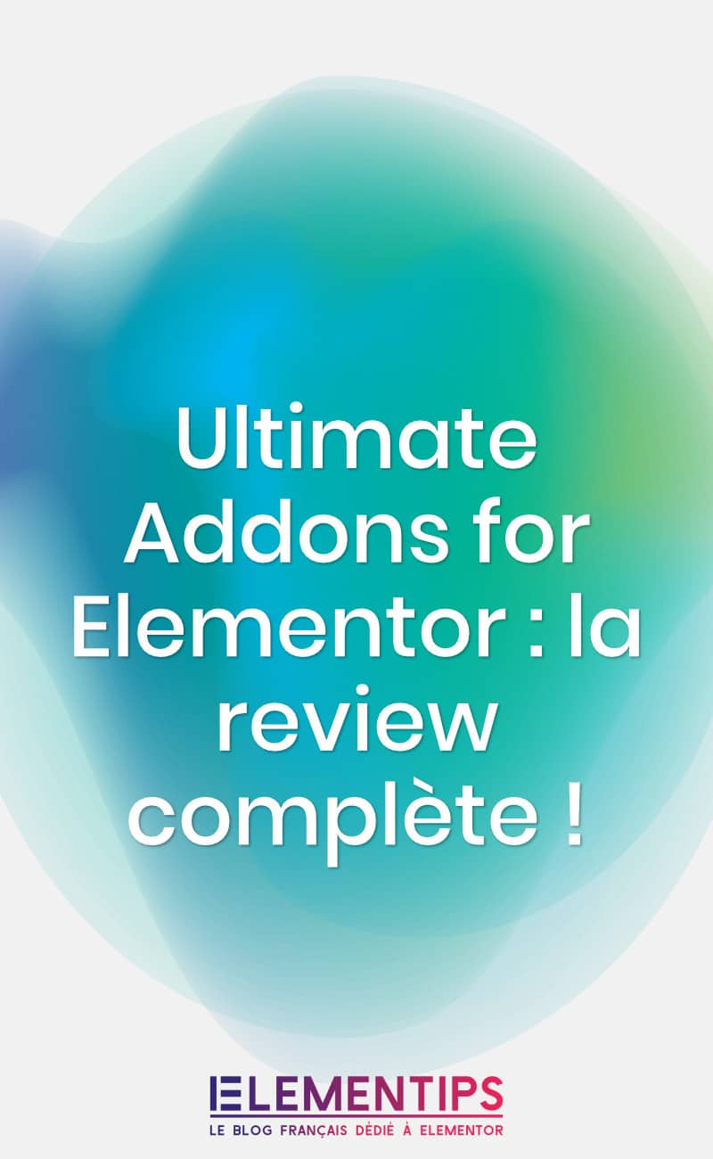 Ultimate Addons for Elementor : la review complète !